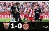 Vídeo: Resumen Girona CF 0-1 Sevilla FC
