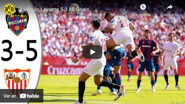 Vídeo: Resumen Sevilla FC 5-3 Levante UD
